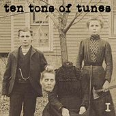 Play & Download Ten Tons Of Tunes Vol.1 (NoPride Family, Friends & Foes) by Various Artists | Napster
