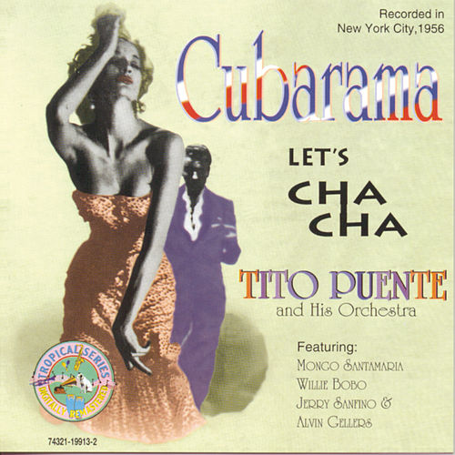 Play & Download Cubarama: Let's Cha Cha by Tito Puente | Napster