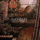 Something to Believe by Flashbaxx