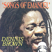 Songs of Emmanuel by Dennis Brown