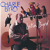 Latin Byrd by Charlie Byrd