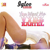 Play & Download You Want Me - Single by VYBZ Kartel | Napster