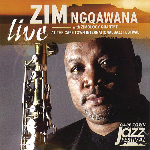 Play & Download Live at the Cape Town International Jazz Festival by Zim Ngqawana | Napster