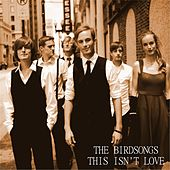 Play & Download This Isn't Love (Radio Edit) by The Birdsongs | Napster