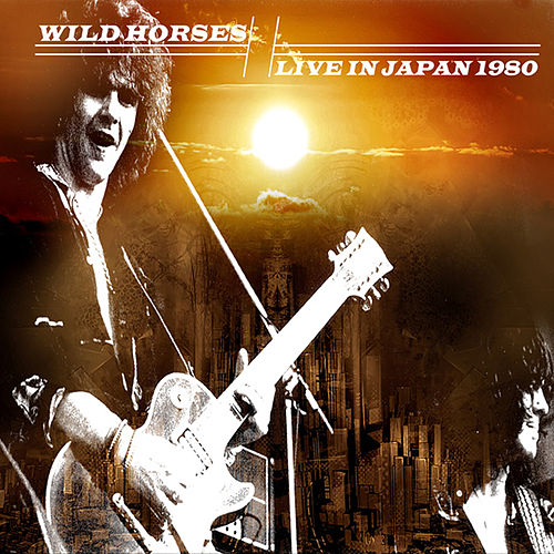 Play & Download Live in Japan 1980 by Wild Horses | Napster