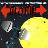 Welcome to Planet Cheese by Batmobile