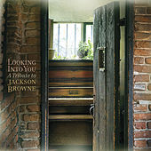 Play & Download Looking into You: A Tribute to Jackson Browne by Various Artists | Napster