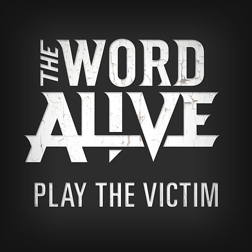 Play the Victim by The Word Alive