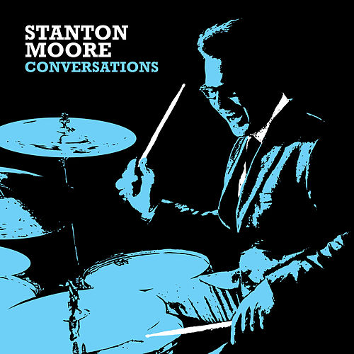 Play & Download Conversations by Stanton Moore | Napster