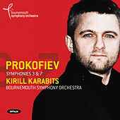 Play & Download Prokofiev: Symphonies Nos. 3 & 7 by Kiril Karabits | Napster