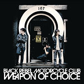 Play & Download Weapon Of Choice by Black Rebel Motorcycle Club | Napster