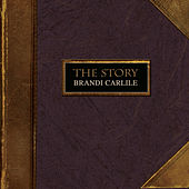 Play & Download The Story by Brandi Carlile | Napster