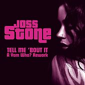 Tell Me 'bout It (A Yam Who? Rework) von Joss Stone