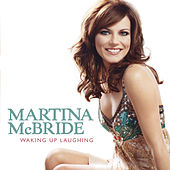 Play & Download Waking Up Laughing by Martina McBride | Napster