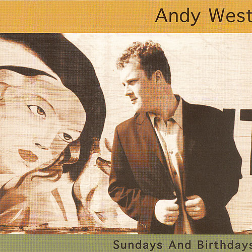 Play & Download Sundays and Birthdays by Andy West | Napster