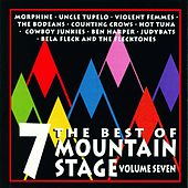 Play & Download The Best Of Mountain Stage Live, Vol. 7 by Various Artists | Napster