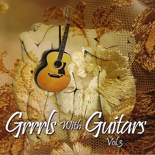Play & Download Grrrls With Guitars Vol. 3 by Various Artists | Napster