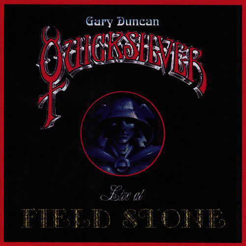 Play & Download Live At Field Stone by Quicksilver Messenger Service | Napster