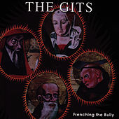 Frenching the Bully by The Gits