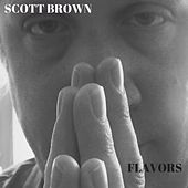 Play & Download Flavors by Scott Brown | Napster