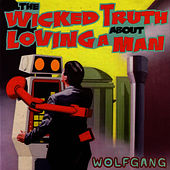 The Wicked Truth About Loving a Man by Wolfgang