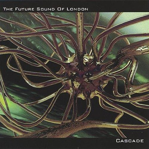 Play & Download Cascade by Future Sound of London | Napster