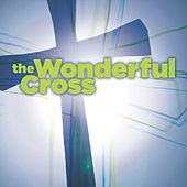 Play & Download The Wonderful Cross by Various Artists | Napster