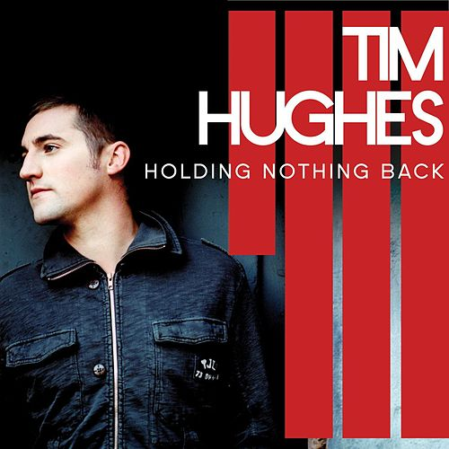 Play & Download Holding Nothing Back by Tim Hughes | Napster