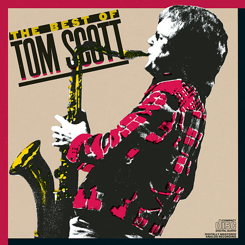 Best Of Tom Scott by Tom Scott