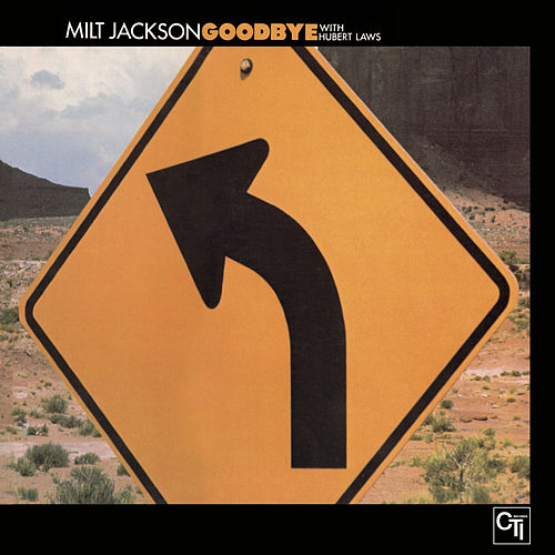 Play & Download Goodbye by Milt Jackson | Napster