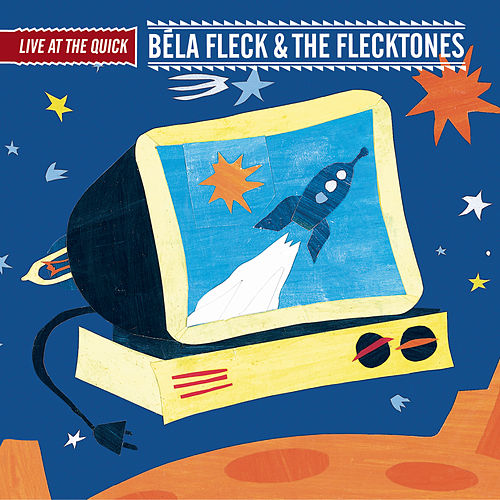 Play & Download Live At The Quick by Bela Fleck | Napster