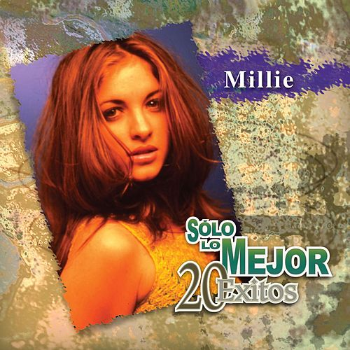 Solo Lo Mejor: 20 Exitos by Millie (Latin Pop)