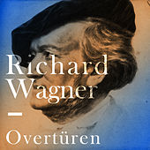 Richard Wagner - Overtüren by Various Artists
