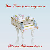 Play & Download Um Piano Na Esquina by Olinda Allessandrini | Napster