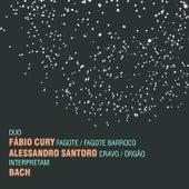 Play & Download Duo Fábio Cury e Alessandro Santoro Interpretam Bach by Fabio Cury | Napster