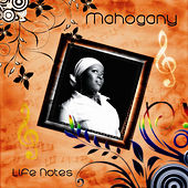 Life Notes by Mahogany