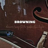Acoustic Songs for the Zombie Apocalypse by The Browning