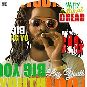 Play & Download Natty Cultural Dread (Deluxe Remastered) by Big Youth | Napster