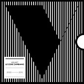 Play & Download Le cose cambiano 2000/2010 by Velvet | Napster