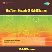 Play & Download The Finest Ghazals of Mehdi Hassan by Mehdi Hassan | Napster