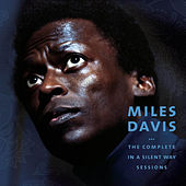 Play & Download The Complete in a Silent Way Sessions by Miles Davis | Napster