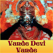 Vande Devi Vande by Various Artists