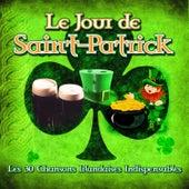 Play & Download Le Jour de Saint-Patrick - Les 30 Chansons Irlandaises Indispensables by Various Artists | Napster