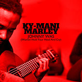 Johnny Was by Ky-Mani Marley