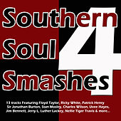 Play & Download Southern Soul Smashes 4 by Various Artists | Napster