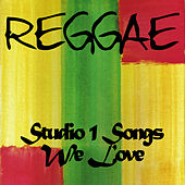 Play & Download Reggae Studio 1 Songs We Love by Various Artists | Napster