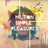 Play & Download Simple Pleasures by Milton | Napster