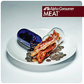 Play & Download Meat by Alpha Consumer | Napster