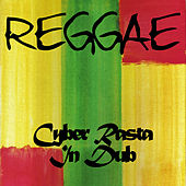Play & Download Reggae Cyber Rasta in Dub by Various Artists | Napster
