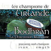 Play & Download Les Champions de l'Irlande - Bodhrán, La Percussion Irlandaise by Ivan Smith | Napster